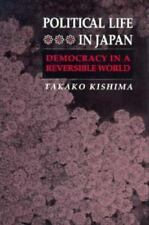 Political Life in Japan: Democracy in a Reversible World Princeton Legacy Libra
