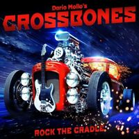DARIO'S CROSSBONES MOLLO - ROCK THE CRADLE   CD NEW!