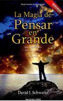 La Magia de pensar en grande,  (Spanish) por DAVID J. SCHWARTZ