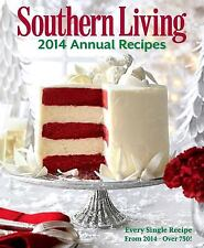 Southern Living Annual Recipes 2014 : Every Recipe From 2014--Over 750!