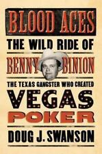 Blood Aces: The Wild Ride of Benny Binion, the Texas Gangster Who Created Vegas