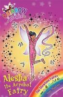 Alesha the Acrobat Fairy: The Showtime Fairies Book 3 (Rainbow Magic), Meadows,
