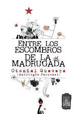 Entre Los Escombros de la Madrugada : Antologia Personal by Otoniel Guevara...