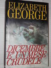 DICEMBRE E UN MESE CRUDELE Elizabeth George CDE 1995 libro romanzo narrativa di