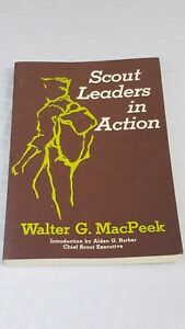 Boy Scout BSA Leaders in Action MacPeek Chief Executive Barber Scoutmaster Book