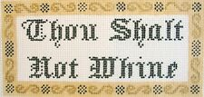 Thou Shalt Not Whine Hand Painted Needlepoint Canvas
