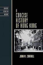 A Concise History of Hong Kong: By Carroll, John M.