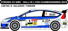 DECALS 1/43 CITROËN C4 WRC #6 - SALANON -LYON CHARBONNIÈRES 2013 -MF-ZONE D43217
