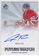 2011 11-12 SP Authentic #229 Aaron Palushaj AU RC Autograph Rookie 840/999
