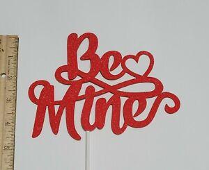 Be Mine Cake Topper For Valentine's Day Celebration. Red Glittery Cardstock