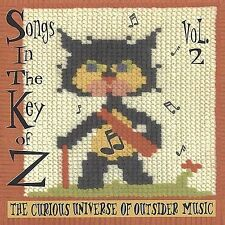 SONGS IN THE KEY OF Z Vol 2 NEW CD outsider music Space Lady Shooby Taylor