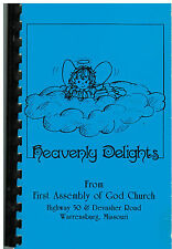 *WARRENSBURG MO 1987 *HEAVENLY DELIGHTS COOK BOOK *FIRST ASSEMBLY OF GOD CHURCH