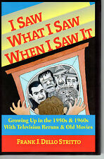 I Saw What I Saw When I Saw It - Growing Up in the 1950s & 1960s with Television