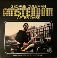 GEORGE COLEMAN*Pre-Owned LP*AMSTERDAM AFTER DARK*Stereo**PLAYED ONCE