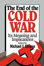 The End of the Cold War: Its Meaning and Implications by