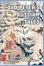 Old Peter's Russian Tales, Ransome, Arthur 9781389442001 Fast Free Shipping,,