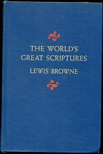 THE WORLD'S GREAT SCRIPTURES ANTHOLOGY OF SACRED BOOKS 10 RELIGIONS LEWIS BROWNE
