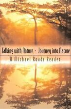 Talking with Nature and Journey into Nature, Roads, Michael J., Acceptable Book