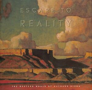 Escape To Reality The Western World Of Maynard Dixon by Gibbs Softcover 2000