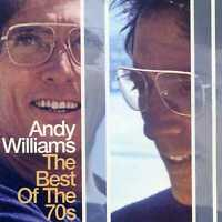 ANDY WILLIAMS - THE BEST OF THE 70S - NEW CD!!