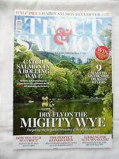 Trout and Salmon Magazine - September 2016 - Dry fly on the mighty Wye