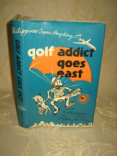 Vintage Book Of Golf Addict Goes East, By George Houghton - 1967