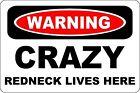 """Metal Sign -  Warning Crazy Redneck Lives Here Aluminum 8"""" X 12"""""""