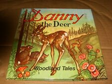 Danny the Deer by Dolly Rudeman, HB Book,Good-Shape,Woodland Tales,1970's.