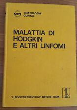 MALATTIA DI HODGKIN E ALTRI LINFOMI - IL PENSIERO SCIENTIFICO EDITORE - 1974