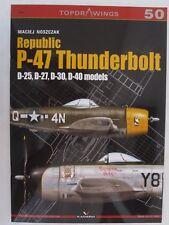 Kagero Book - Republic P-47 Thunderbolt D-25, D-27, D-30, D-40 (Topdrawings 50)