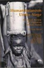 Humanitarianism Under Siege: A Critical Review of Operation Lifeline Sudan Mine