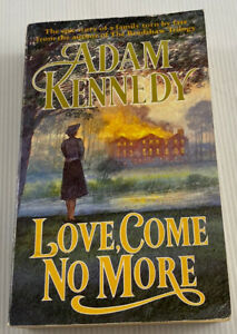 Love, Come No More By Adam Kennedy -Domestic Fiction- 1st Edition - Paperback