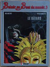 Le Bâtard - Balade au Bout du monde, Tome 3 - Vicomte et Makyo - Glénat EO 1985