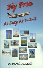 Fly Free As Easy As 1-2-3 by David Crandall (1998, Paperback)