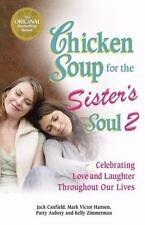 CHICKEN SOUP FOR THE SOUL: CHICKEN SOUP FOR THE SISTER'S SOUL 2