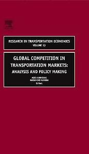 Global Competition in Transportation Markets: Analysis and Policy Making (Volum