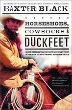 Horseshoes, Cowsocks & Duckfeet: More Commentary by NPR's Cowboy Poet & Former L