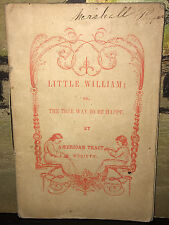 Chapbook: Little William, or The True Way to Be Happy. American Tract Soc. C1850