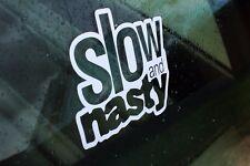 Slow And Nasty Sticker Decal Vinyl Car JDM Window Drift Funny Low 100mm 4''
