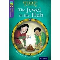 Oxford Reading Tree Treetops Time Chronicles: Level 11: The Jewel in the Hub by