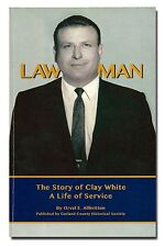 Lawman. The Story of Clay White by Allbritton PB 2006 Hot Springs Arkansas  W013