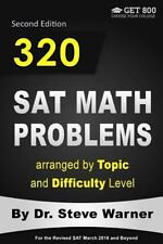 320 SAT Math Problems Arranged by Topic and Difficulty Level, 2nd Edition :...