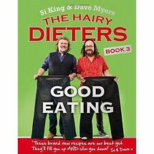 The Hairy Dieters: Good Eating by Si King, Dave Myers, Hairy Bikers (Paperback, 2014)