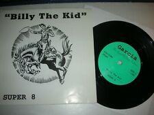 "SUPER 8 - BILLY THE KID + 2 TRACKS.UK.GARCIA RECORDS LTD.EDITION 7"" VINYL IN P/C"