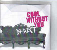 Promo CD Singel Direct- Cool Without you