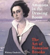 Amazons in the Drawing Room: The Art of ROMAINE BROOKS by Chadwick HC/DJ