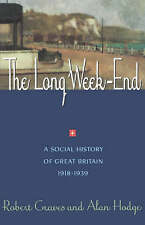 NEW The Long Week-End: A Social History of Great Britain 1918-1939
