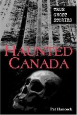 Haunted Canada : True Ghost Stories