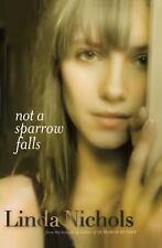 Not a Sparrow Falls by Linda Nichols (2010, Paperback, Reprint)