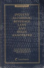 Indiana Alcoholic Beverage Laws and Rules Annotated LexisNexis 2016 Edition